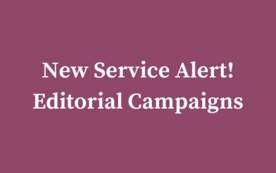 New Service Alert: Editorial Campaigns